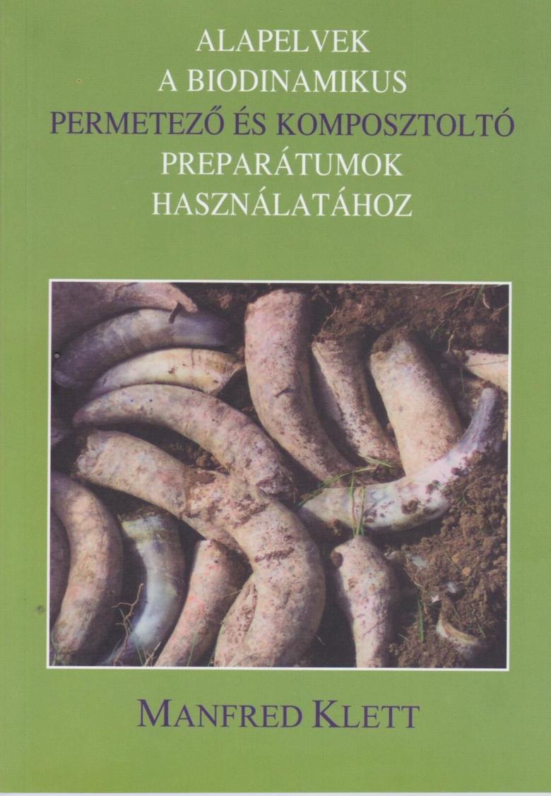 Manfred Klett: Alapelvek a biodinamikus permetező és komposztoltó preparátumok használatához